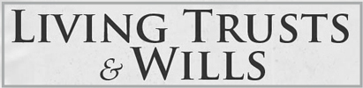 Living Trusts & Wills