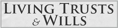 Living Trusts & Wills